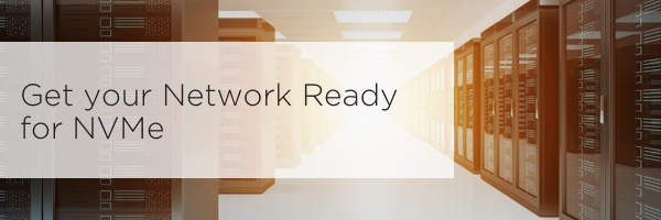 Get your Network Ready for NVMe